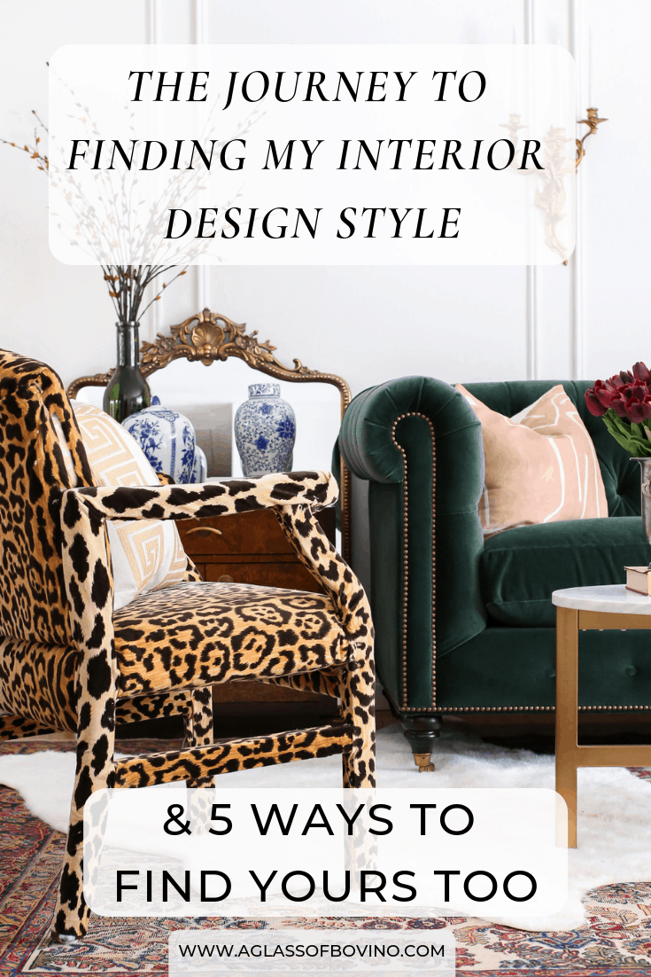 The Journey To Finding My Interior Design Style 5 Ways To Find Yours Too A Glass Of Bovino